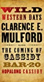 Wild Western Days: The Coming of Cassidy, Bar-20, Hopalong Cassidy