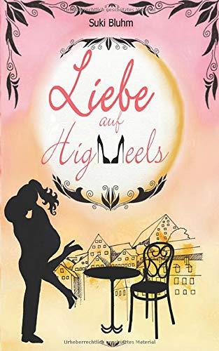 Liebe auf High Heels (Engeltal, Band 1)