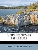 Vers les temps meilleurs (French Edition)