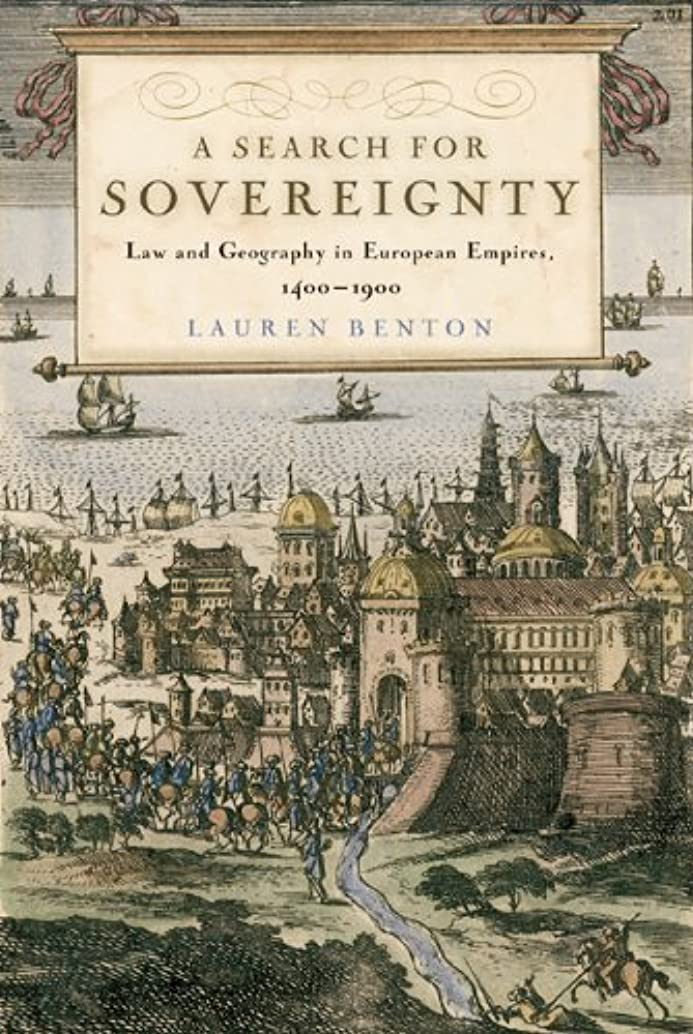 プロポーショナルアプト保持するA Search for Sovereignty: Law and Geography in European Empires, 1400–1900 (English Edition)