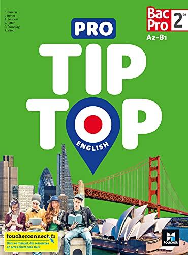 English 2de Bac Pro A2-B1 Pro Tip Top: Livre de l