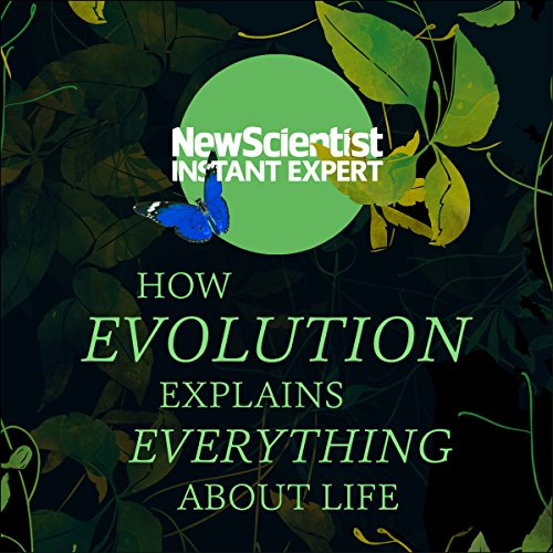 How Evolution Explains Everything About Life audiobook cover art