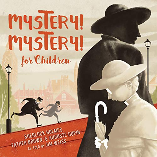 Mystery! Mystery!: Sherlock Homes, Father Brown August Dupin for Children Audiobook By Jim Weiss cover art