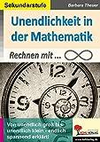 Unendlichkeit in der Mathematik: Rechnen mit Unendlichkeit