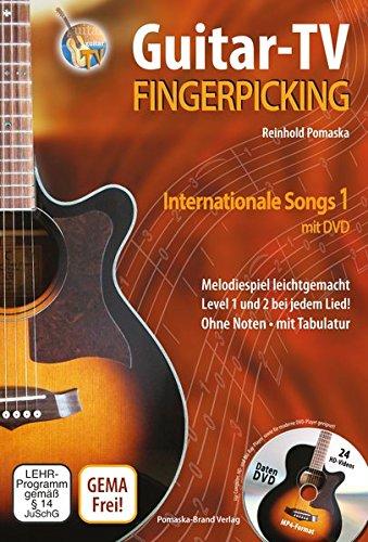 Guitar-TV: Fingerpicking - Internationale Songs 1 (mit DVD): Melodiespiel leicht gemacht, Level 1 und 2 bei jedem Lied! Ohne Noten - mit Tabulatur