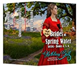 Mail Order Brides of Spring Water Series Books 4-6: Christian Historical Western Romance