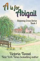 A is for Abigail: A Sixpenny Cross story