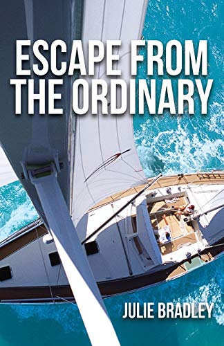 Compare Textbook Prices for Escape from the Ordinary  ISBN 9781732918405 by BRADLEY, JULIE