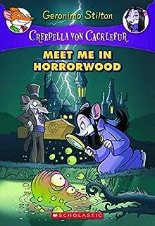 Creepella Von Cacklefur #2: Meet Me in Horrorwood: A Geronimo Stilton Adventure (Geronimo Stilton: Creepella Von Cacklefur)