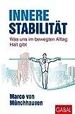 Expert Marketplace -  Dr.   Marco   Freiherr von Münchhausen  - Innere Stabilität: Was uns im bewegten Alltag Halt gibt (Dein Leben)