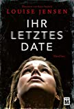 Ihr letztes Date - Louise Jensen