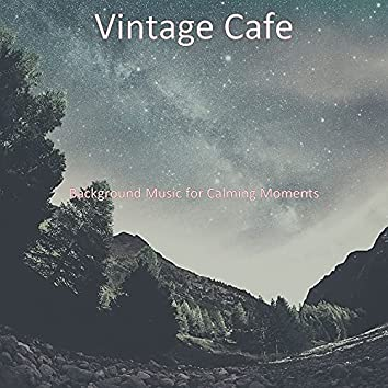 Background Music for Calming Moments