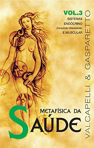 Metafísica da saúde: Sistemas endócrino e muscular (incluindo obesidade)
