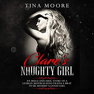 Clare's Naughty Girl: An MDLG and ABDL Story of a Lesbian Mistress Who Trains a Brat to Be Mommy's Good Girl audiobook cover art
