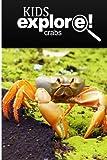 Crabs - Kids Explore: Animal books nonfiction - books ages 5-6