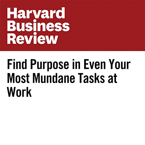 Find Purpose in Even Your Most Mundane Tasks at Work audiobook cover art