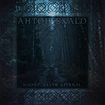 Noone. Never. Eternal.