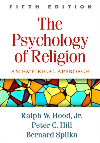 The Psychology of Religion, Fifth Edition: An Empirical Approach