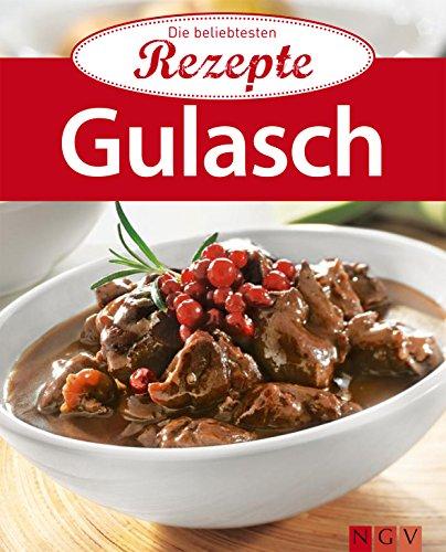 Gulasch: Die beliebtesten Rezepte
