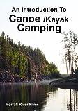An Introduction To Canoe/Kayak Camping