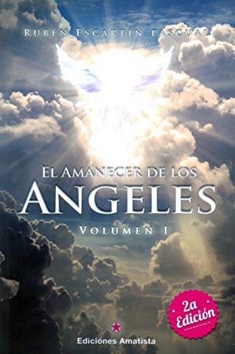 El Amanecer De Los Ángeles I: VOLUMEN I