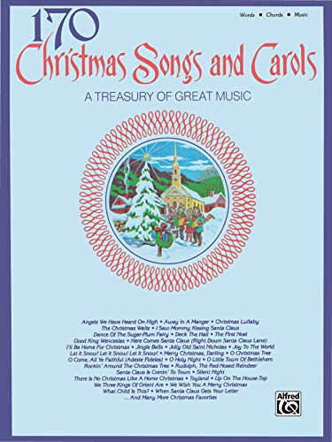 170 Christmas Songs and Carols: Piano/Vocal/Chords