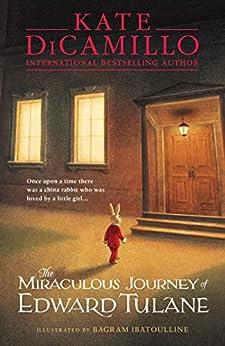 [Kate DiCamillo, Bagram Ibatoulline]のThe Miraculous Journey of Edward Tulane (English Edition)