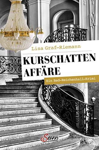 Buchseite und Rezensionen zu 'Kurschatten-Affäre: Ein Bad-Reichenhall-Krimi (Servus Krimi)' von Lisa Graf-Riemann