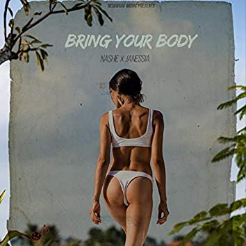 Bring Your Body (feat. Jayla)