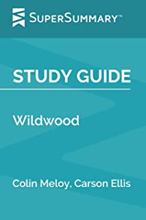 Study Guide: Wildwood by Colin Meloy, Carson Ellis (SuperSummary)
