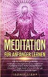 Meditation fr Anfnger lernen: Wie Du mit 23 energetischen Meditationsbungen lernst zu meditieren und Deine innere Ruhe wieder findest, inklusive 7 Tage Meditations-Challenge und Achtsamkeitsbungen