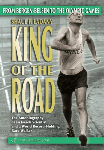 King Of The Road: From Bergen-Belsen to the Olympic Games PDF Books