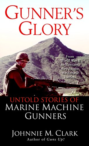 Gunner's Glory: Untold Stories of Marine Machine Gunners