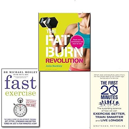 The Fast Exercise Collection 3 Books Set, (The Fat Burn Revolution: Boost your metabolism and burn fat fast, Fast Exercise, The First 20 Minutes: The Surprising Science of How We Can Exercise Better, Train Smarter and Live Longer)