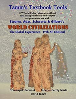 Stearn's World Civilizations 7th Edition+ Student Workbook (AP* World History): Relevant daily assignments tailor-made for the Stears, Adas, Schwartz, Gilbert Text (Tamm's Textbook Tools)