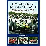 Jim Clark to Jackie Stewart: Motor Racing in the 1960's