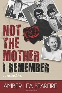 Not the Mother I Remember Paperback – November 28, 2013