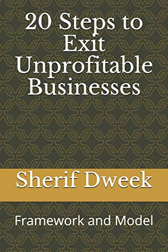 20 Steps to Exit Unprofitable Businesses: Framework and Model