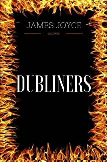 Dubliners: By James Joyce - Illustrated