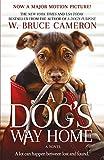 A Dog's Way Home: A Novel (A Dog's Way Home Novel Book 1)