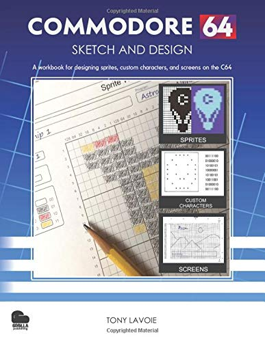 Commodore 64 Sketch and Design: A workbook for designing sprites, custom characters, and screens on the C64