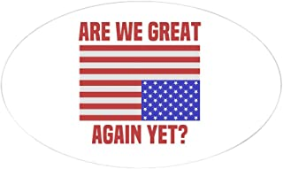 CafePress are We Great Again Yet? Oval Bumper Sticker, Euro Oval Car Decal