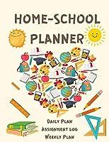 Home School Planner: Daily and Weekly Planner for Children - Assignment Planner -School Planner for Children - Kids Journals