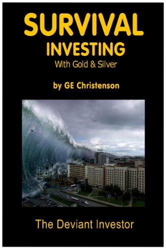Survival Investing with Gold & Silver (English Edition)