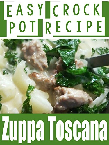 Zuppa Toscana Easy Crock Pot Recipe