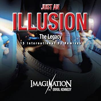 Just an Illusion the Legacy (15 International DJ Remixes)
