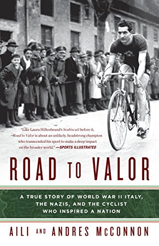 Compare Textbook Prices for Road to Valor: A True Story of WWII Italy, the Nazis, and the Cyclist Who Inspired a Nation Reprint Edition ISBN 9780307590657 by McConnon, Aili,McConnon, Andres