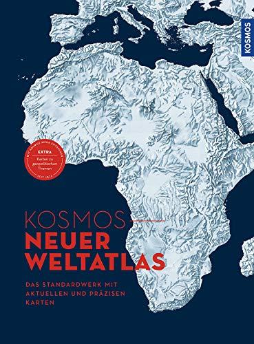 KOSMOS NEUER WELTATLAS: Der Atlas für das 21. Jahrhundert: Das Standardwerk mit aktuellen und präzisen Karten