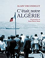 C'était notre Algérie d'Alain Vircondelet