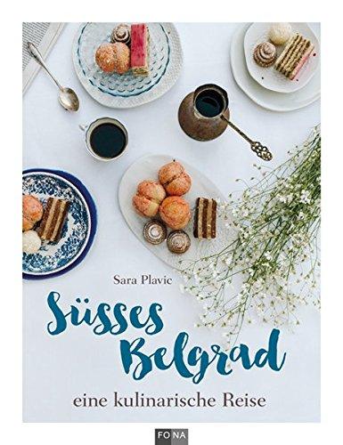 Süsses Belgrad: eine kulinarische Reise